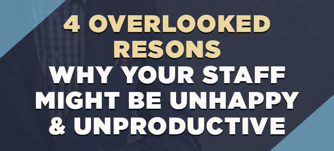 4_Overlooked_Reasons_Why_Your_Staff_Might_Be_Unhappy__Unproductive.png