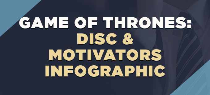 Game_of_Thrones-_DISC__Motivators_INFOGRAPHIC.png
