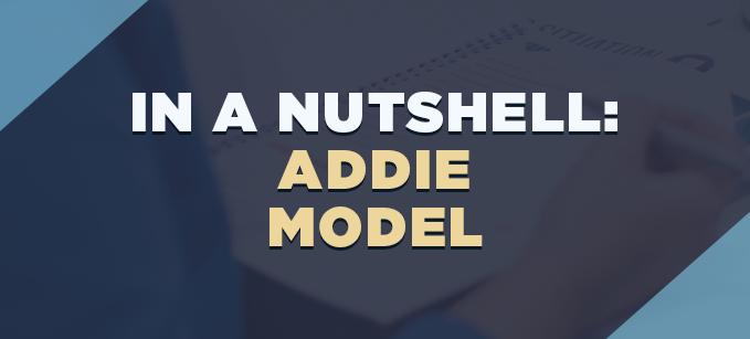 In_a_Nutshell-_ADDIE_Model.png