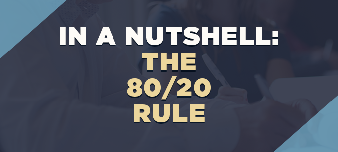 In_a_Nutshell-_The_80-20_Rule_Pareto_Principle.png