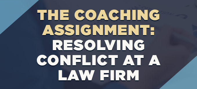 The_Coaching_Assignment-_Resolving_Conflict_at_a_Law_Firm.png