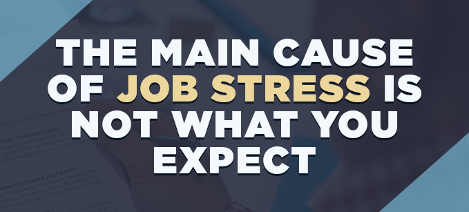 The_Main_Cause_of_Job_Stress_is_Not_What_You_Expect.png
