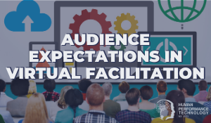Audience Expectations in Virtual Facilitation | Employee Engagement