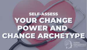 Self-Assess Your Change Power and Change Archetype