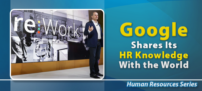 Google Shares Its HR Knowledge With the World | Human Resources