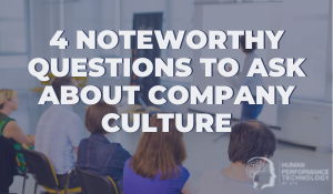 4 Noteworthy Questions to Ask About Company Culture | Culture & Organisational Development