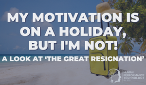 My Motivation is on a Holiday, But I'm Not!