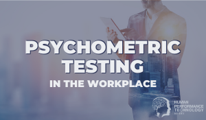 Psychometric Testing in the Workplace