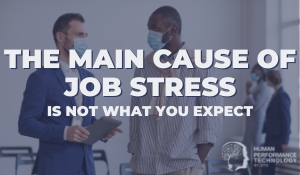 The Main Cause of Job Stress is Not What You Expect