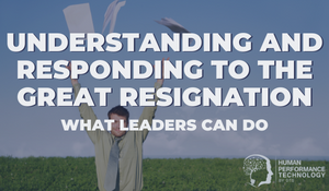 Understanding and Responding to The Great Resignation