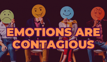 Emotions are Contagious | Emotional Intelligence