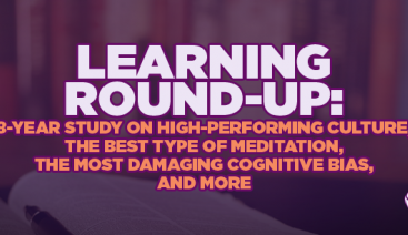 8-Year Study on High Performing Culture, The Best Type of Meditation, The Most Damaging Cognitive Bias | Learning & Development
