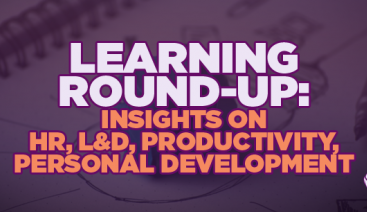 Learning Round Up: Insights on HR, L&D, Productivity, Personal Development | Learning & Development