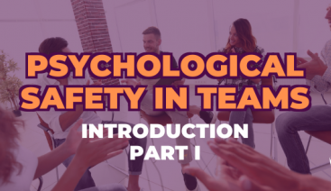 Part I: Introduction to Psychological Safety in Teams | Psychology